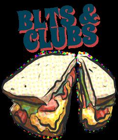 BLTS & Clubs