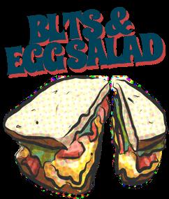 BLTs & Egg Salad